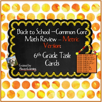 Back to School 6th Grade Math Review Task Cards: Metric Ve