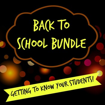 Back to School Bundle: Getting to Know Your Students