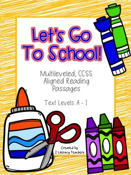 Let's Go To School!:  CCSS Aligned Leveled Reading Passage