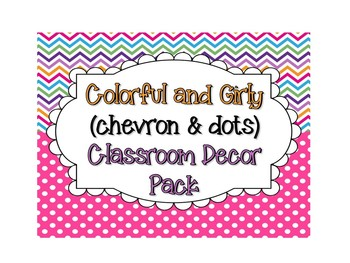 Back to School - Colorful and Girly Chevron/Dots Classroom Decor