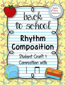 Back to School - Create a Rhythmic Composition - Ta/Ti-ti