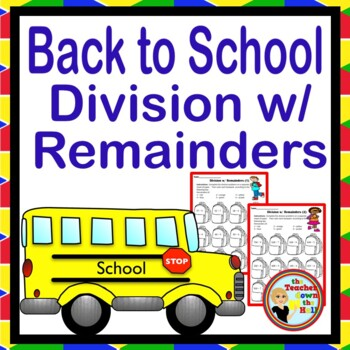 Back to School Division w/ Remainders (Color the Remainder)