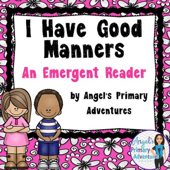 Back to School Emergent Reader:  I Have Good Manners