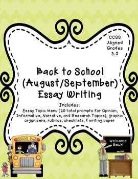 Back to School Essay Writing (Opinion, Informative, and Na