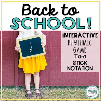 Back to School! Interactive Rhythm Game - Ta-a (Kodaly)