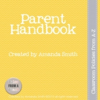 Parent Handbook: Classroom Policies from A-Z