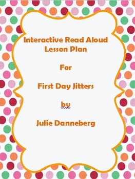 First Day Jitters Interactive Read Aloud