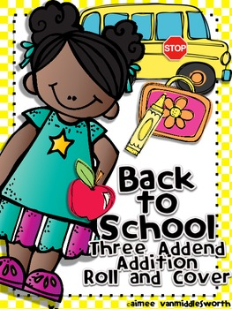 Back to School Roll and Cover Three Addend Addition Center