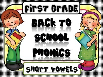 Back to School Phonics, Short Vowel, CVC, 1st Grade Printa