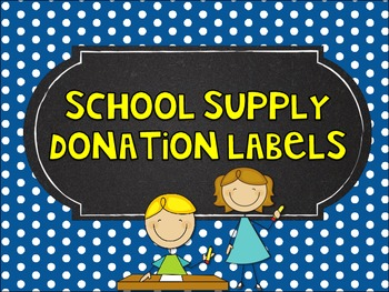 Back to School Supply Donation Labels - Teacher Wish List