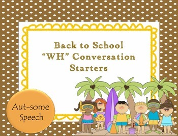 "Back to School ""WH"" Conversation Starters"