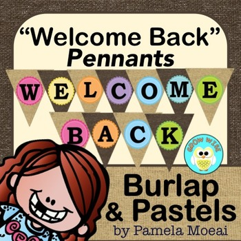 """Back to School """"Welcome Back"""" Pennants - Burlap and Pastels"""