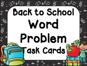 Back to School Word Problem Task Cards -Basic Addition and