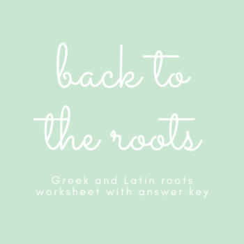 Back to the Roots Greek and Latin Roots Worksheet with Answer Key