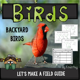 Backyard Birds Lets Make a Field Guide FOR LITTLE KIDS