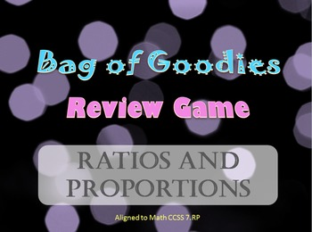 Bag of Goodies Review Game- Ratios and Proportions