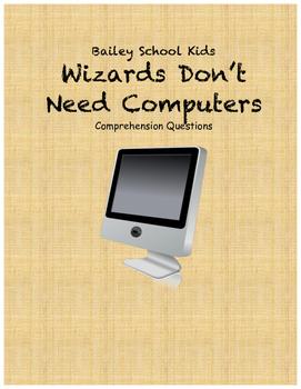 Bailey School Kids: Wizards Don't Need Computers comprehen