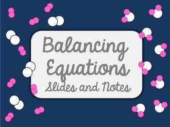Balancing Equations Presentation and Notes Combo!