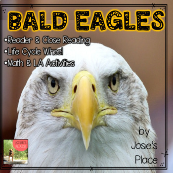 Bald Eagles- Reader, Close Reading, Life Cycle Wheel, Math