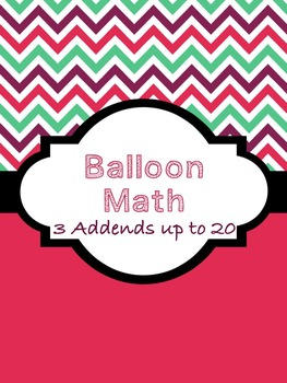 Three Addends - Adding 3 Numbers with Sums to 20 - Balloon Math