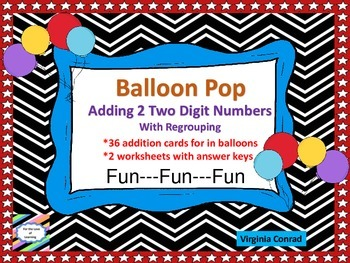 Adding 2 Two Digit Numbers with Regrouping---Balloon Pop