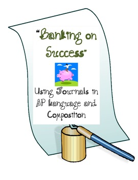 """""""Banking on Success""""-- An AP Language and Composition Jour"""