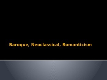 Art History: Baroque, Neoclassical, and Romanticism