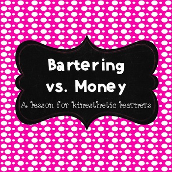 Bartering Vs. Money Activity