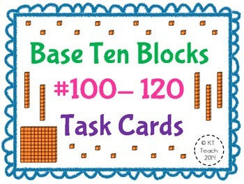 Base Ten Blocks 100-120 Task Cards