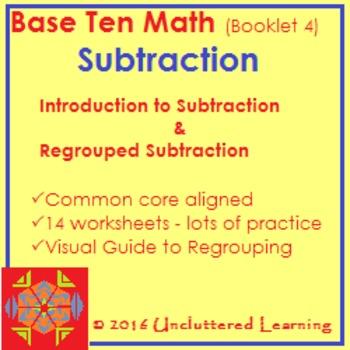 Base Ten Math Booklet 4 - Subtraction