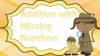 Basic Addition with Missing Numbers Detective Themed