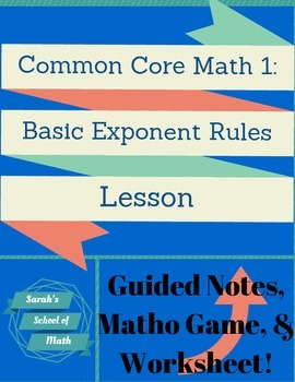 Common Core Math 1: Basic Exponent Rules Guided Notes, Mat