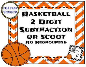 Basketball 2 Digit Subtraction (no regrouping) QR Code Sco