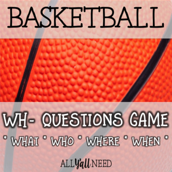 Basketball - A WH- Questions Game