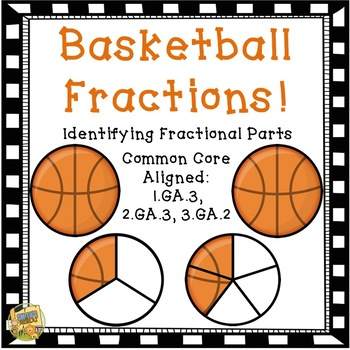 Fractions Basketball Theme - Fractional Parts - 1.GA.3, 2.
