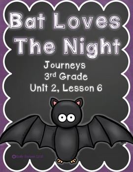 Bat Loves The Night Journeys 3rd Grade Unit 2 Lesson 6 Activities