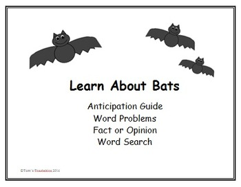 Bats - anticipation guide, word problems, fact or opinion,