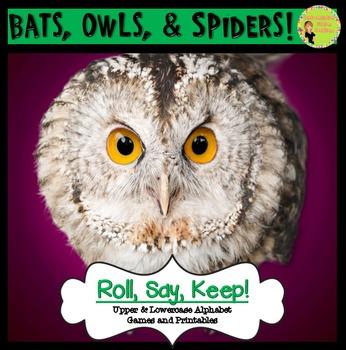Roll, Say, Keep! Alphabet: Owls, Spiders & Bats
