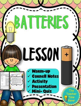 Batteries Lesson- Electricity and Magnetism Unit