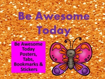 "Be Awesome Today Posters, Tabs, Bookmarks, and ""Stickers"""