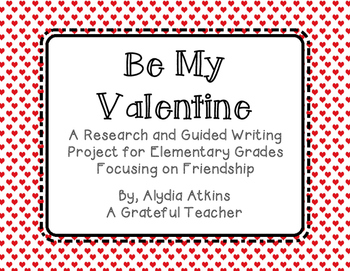 Be My Valentine - A Creative and Guided Writing Project Fo