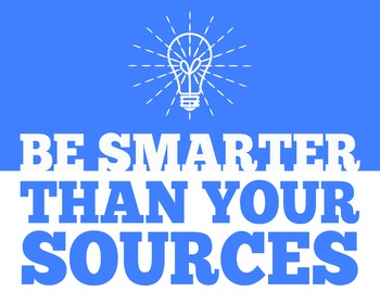 Be Smarter Than Your Sources 8 x 10 Classroom Poster