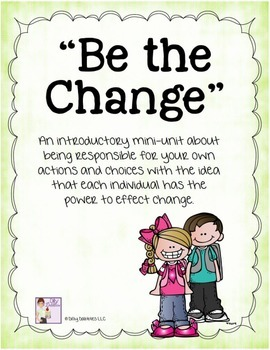"""Be The Change"" a Mini-Unit Leading to Student Goal Setting"