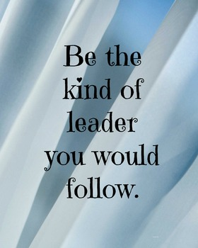 Be The Leader You Would Follow Classroom Poster Classroom