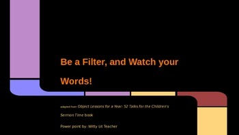Be a Filter, Watch Your Words!