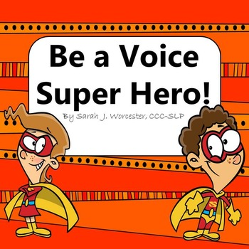 Be a Voice Super Hero!   Voice Therapy Activities
