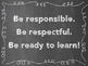 Be responsible. Be respectful. Be ready to Learn! Sign