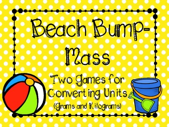 Beach Bump-Two Games for Converting Units of Mass
