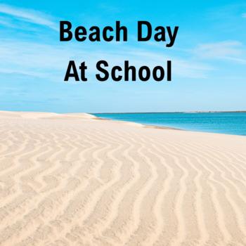 Beach Day Activities--Fun at School!