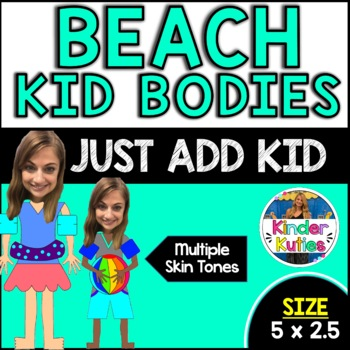 Beach Kids Beach Bodies (Just add pictures of your own class)